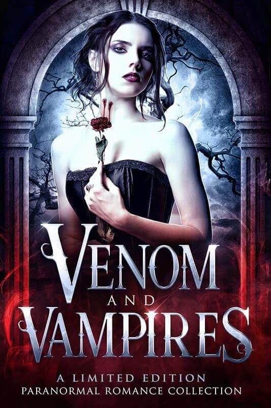 Venom & Vampires: A Limited Edition Paranormal Romance and Urban Fantasy Collection
