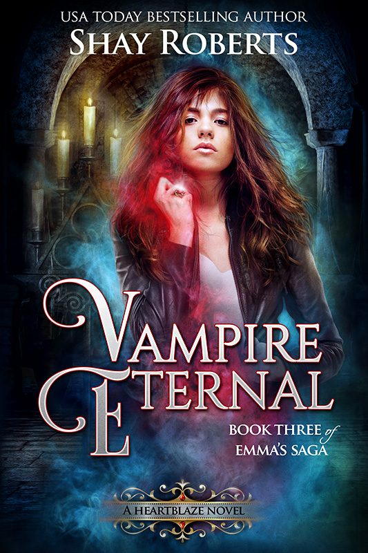 Vampire Eternal: A Heartblaze Novel (Emma's Saga #3)