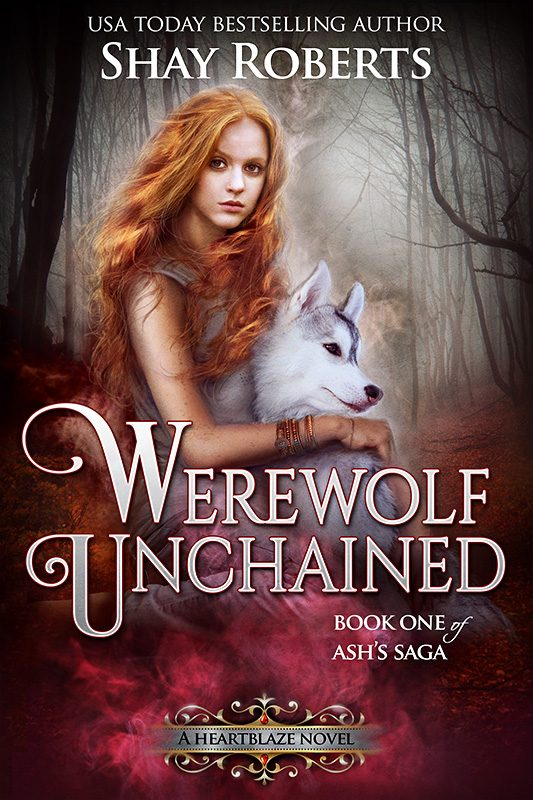 Werewolf Unchained: A Heartblaze Novel (Ash's Saga #1)